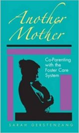 Another Mother: Co-Parenting with the Foster Care System