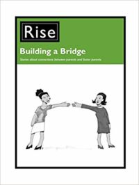 uilding a Bridge: Stories about Connections Between Parents and Foster Parents