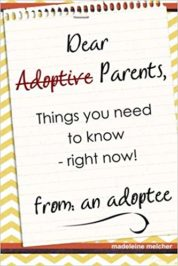 Dear Adoptive Parents: Things You Need to Know Right Now - from an Adoptee