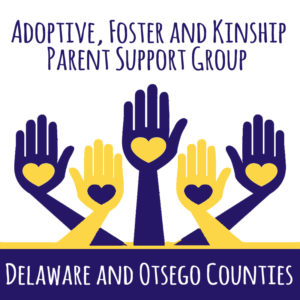 Adoptive, Foster and Kinship Parent Support Group of Delaware and Otsego Counties
