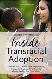 Inside Transracial Adoption: Strength-based, Culture-sensitizing Parenting Strategies for Inter-country or Domestic Adoptive Families That Don't Match, Second Edition