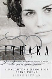 Ithaka: A Daughter's Memoir of Being Found