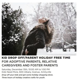 Kid Drop Off/Parent Holiday Free Time For adoptive parents, relative caregivers AND FOSTER P