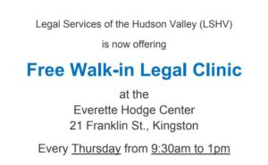 Legal Services of the Hudson Valley (LSHV) is now offering Free Walk-in Legal Clinic