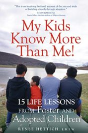 My Kids Know More than Me!: 15 Life Lessons from Foster and Adopted Children