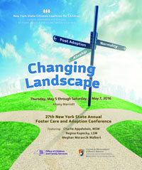Changing Landscape, the 2016 New York State Foster Care and Adoption Conference presented by the Coalition will focus on emerging trends and recent legislation that will transform the practice of foster care and adoption in the coming decade.