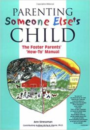 Parenting Someone Else's Child: The Foster Parents' How-To Manual