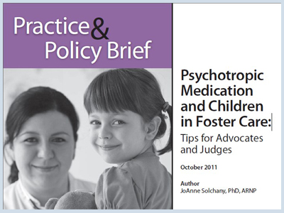 Psychotropic Medication and Children in Foster Care Policy and Practice