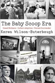 e Baby Scoop Era: Unwed Mothers, Infant Adoption and Forced Surrender