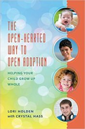 The Open-Hearted Way to Open Adoption Helping Your Child Grow Up Whole