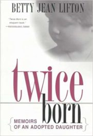Twice Born: Memoirs of an Adopted Daughter