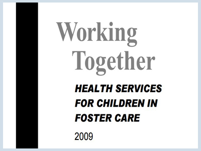 Working Together: Health Services for Children In Foster Care