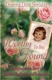 Worthy To Be Found: An Unforgettable Story of Reunion, Resilience, and Restoration
