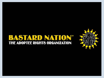 Bastard Nation advocates for the civil and human rights of adult citizens who were adopted as children.