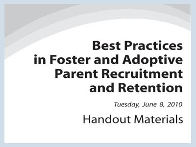Best Practices in Foster and Adoptive Parent Recruitment & Retention Plan