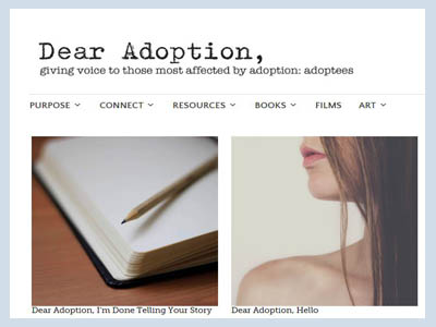 Dear Adoption, is a platform which shares a vast array of experiences as lived by those most affected by adoption: adoptees. DA, exists to elevate adoptee voices and shift the narrative surrounding adoption to better educate society.