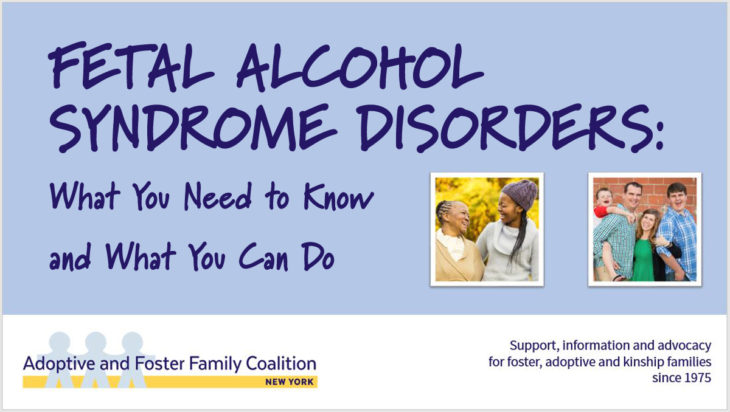 FETAL ALCOHOL SYNDROME DISORDERS: What You Need to Know and What You Can Do