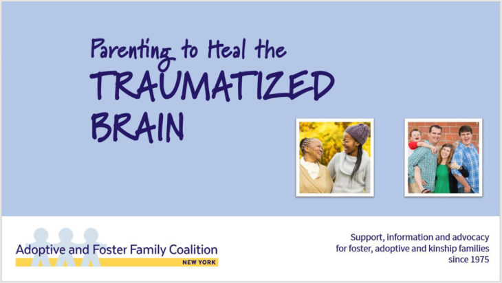 PARENTING TO HEAL THE TRAUMATIZED BRAIN