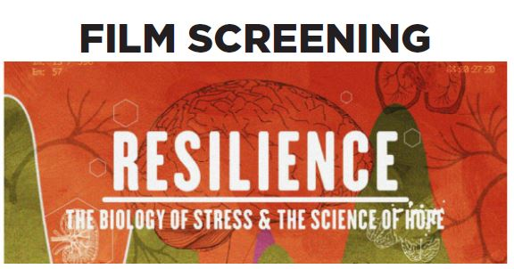 """Resilience: The Biology of Stress and the Science of Hope"" a documentary that delves into the science of Adverse Childhood Experiences (ACEs) and a new movement t"